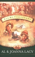 All My Tomorrows (The Orphan Trains Trilogy, Book 2) by Al and JoAnna Lacey