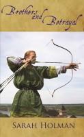 Brothers and Betrayal (Tales of Taelis, Book 2) by Sarah Holman
