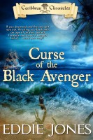 Curse of the Black Avenger (The Caribbean Chronicles, Book 1) by Eddie Jones