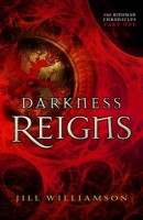Darkness Reigns (The Kinsman Chronicles Part 1) by Jill Williamson
