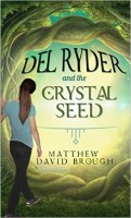 Del Ryder and the Crystal Seed by Matthew David Brough