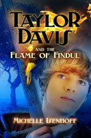 Taylor Davis and the Flame of Findul (Taylor Davis, Book 1) by Michelle Isenhoff