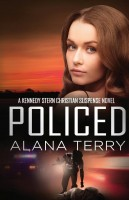 Policed (A Kennedy Stern Christian Suspense Novel, Book 3) by Alana Terry