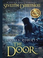 The Door (Seventh Dimension Series Book 1) by Lorilyn Roberts