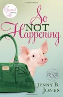 So Not Happening book cover