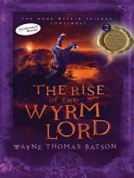 The Rise of the Wyrm Lord (The Door Within Trilogy, Book 2)  by Wayne Thomas Batson