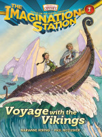 Voyage with the Vikings (Adventures in Odyssey Imagination Station, Book 1) by Marianne Hering and Paul McCusker